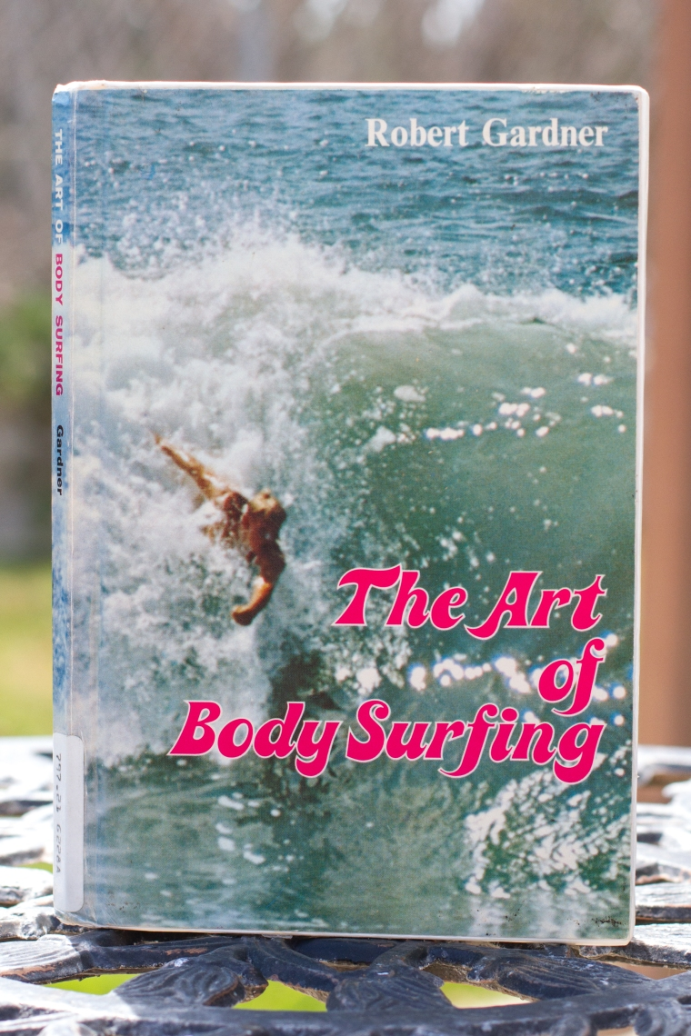 The Art of Bodysurfing by Robert Gardner.
